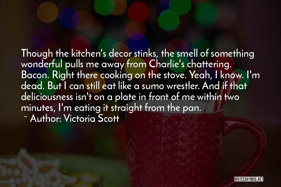 Best Wrestler Quotes By Victoria Scott
