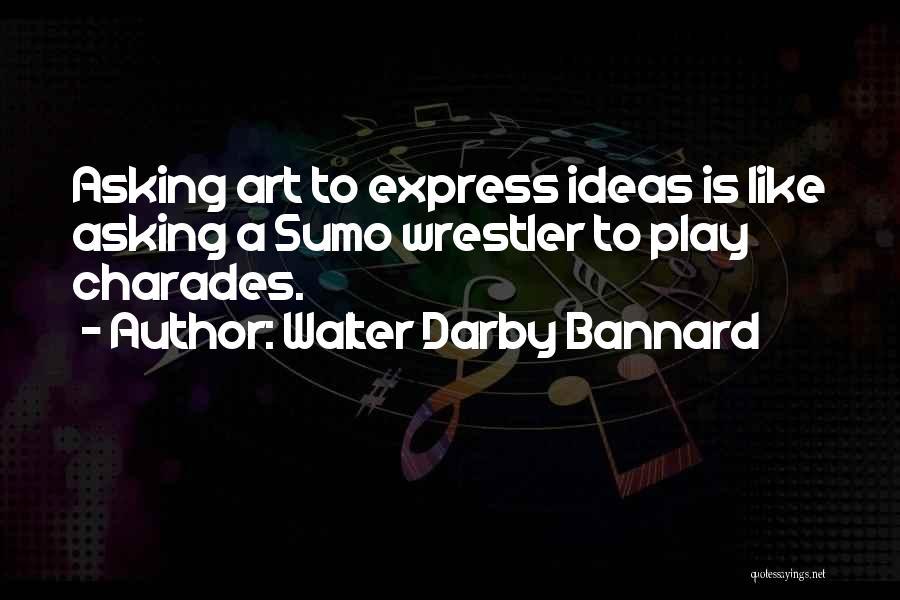 Best Wrestler Quotes By Walter Darby Bannard