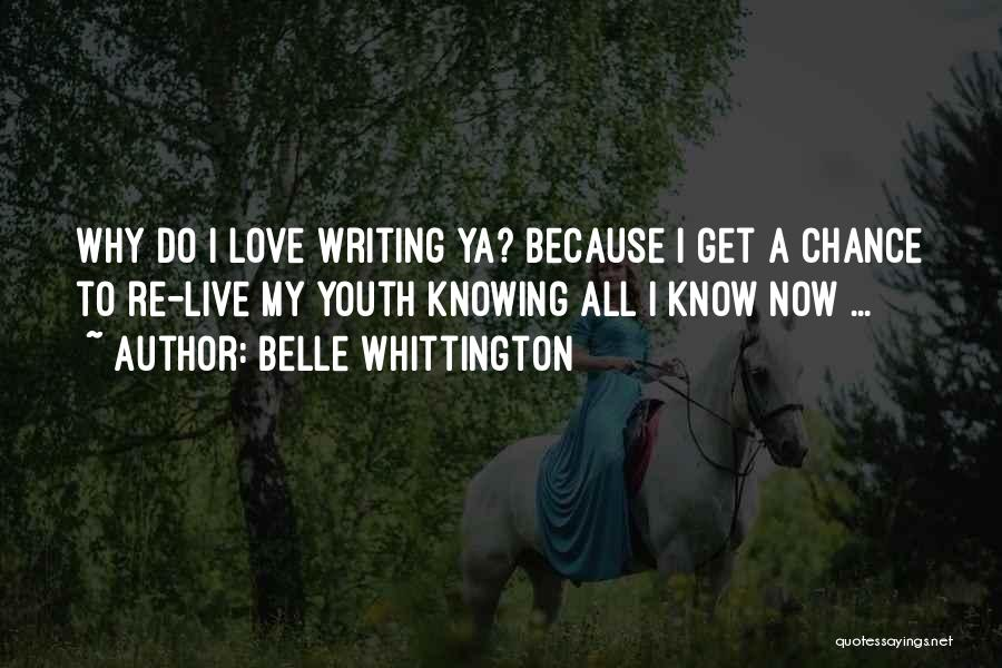 Best Ya Love Quotes By Belle Whittington
