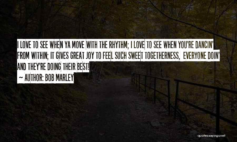 Best Ya Love Quotes By Bob Marley