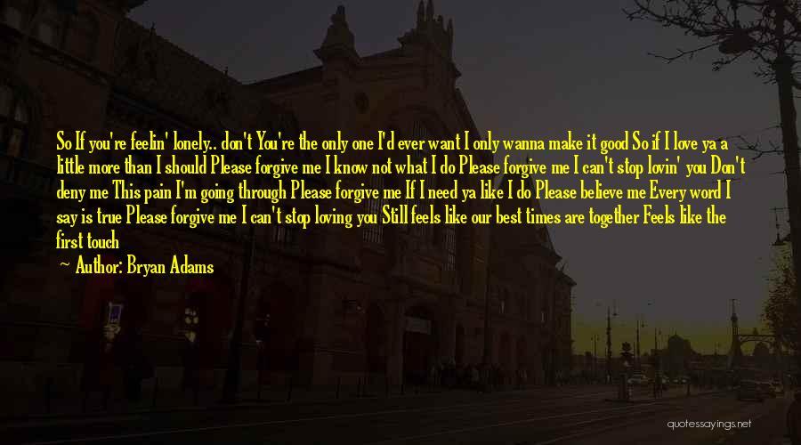 Best Ya Love Quotes By Bryan Adams