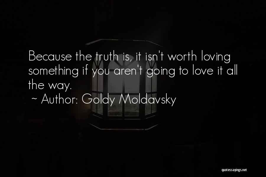 Best Ya Love Quotes By Goldy Moldavsky