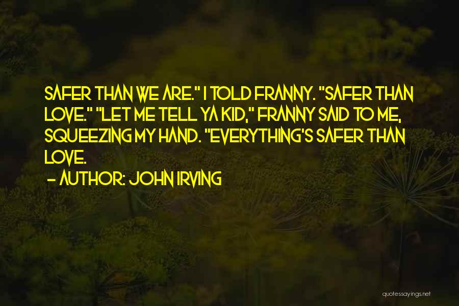 Best Ya Love Quotes By John Irving