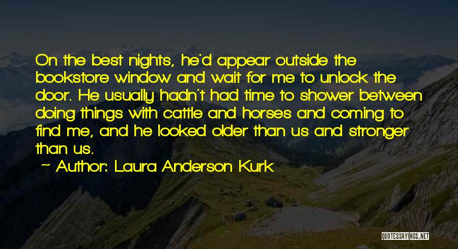 Best Ya Love Quotes By Laura Anderson Kurk
