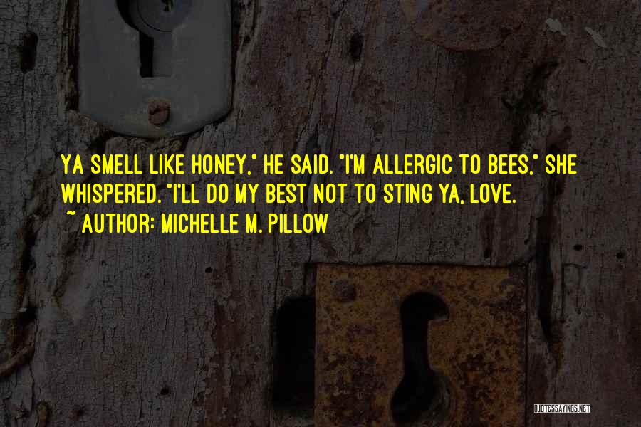 Best Ya Love Quotes By Michelle M. Pillow