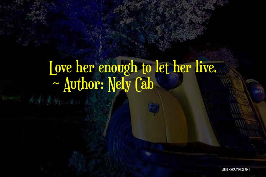 Best Ya Love Quotes By Nely Cab