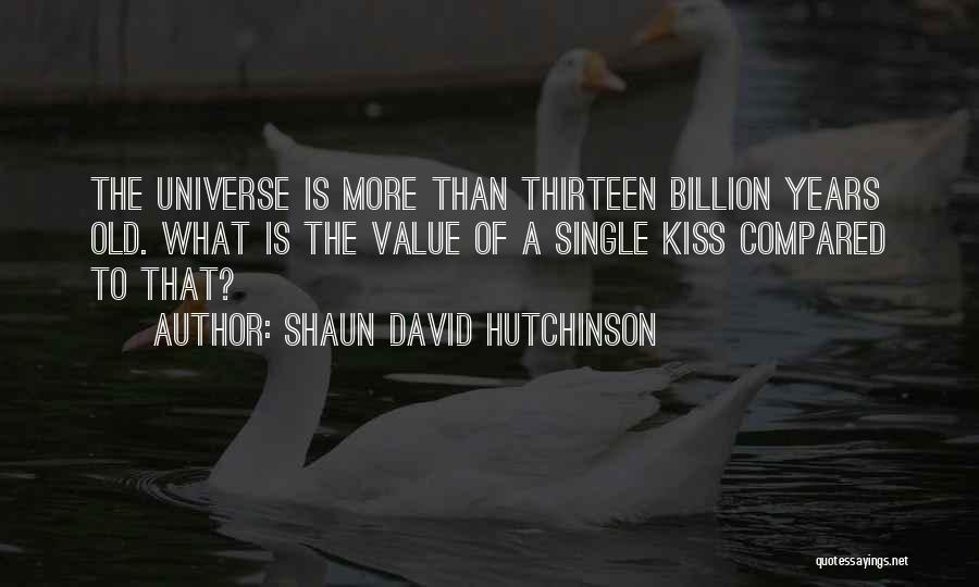 Best Ya Love Quotes By Shaun David Hutchinson
