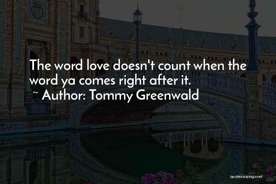 Best Ya Love Quotes By Tommy Greenwald