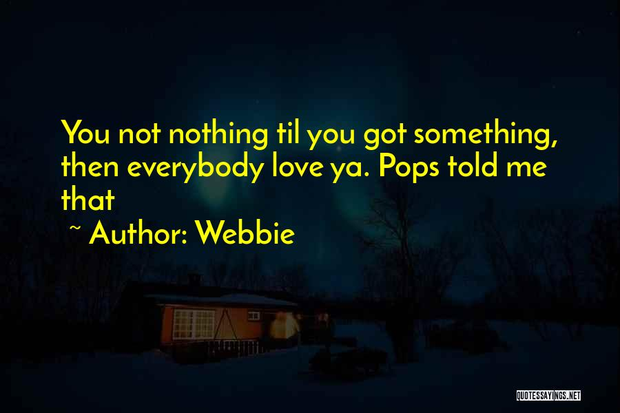 Best Ya Love Quotes By Webbie