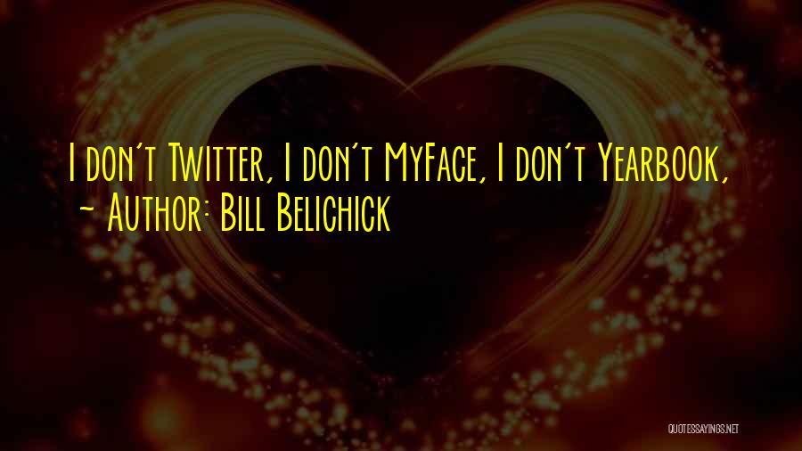 Best Yearbook Quotes By Bill Belichick