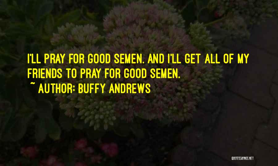 Best Yearbook Quotes By Buffy Andrews