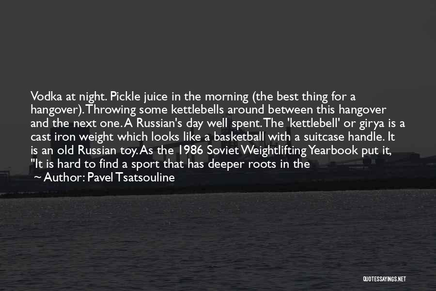 Best Yearbook Quotes By Pavel Tsatsouline