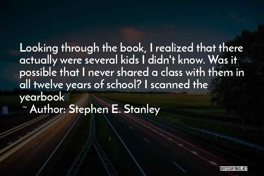 Best Yearbook Quotes By Stephen E. Stanley