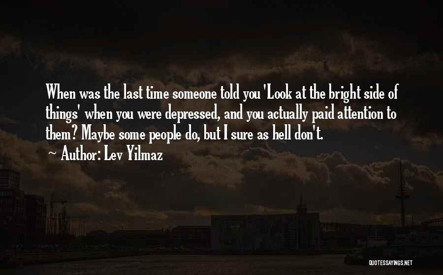 Best Yilmaz Quotes By Lev Yilmaz