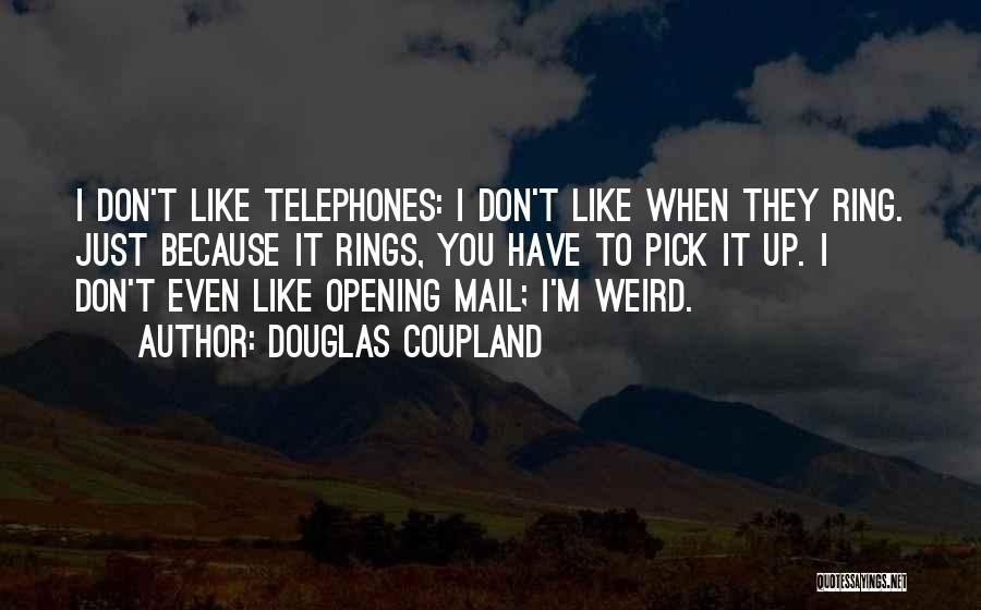 Best You Got Mail Quotes By Douglas Coupland