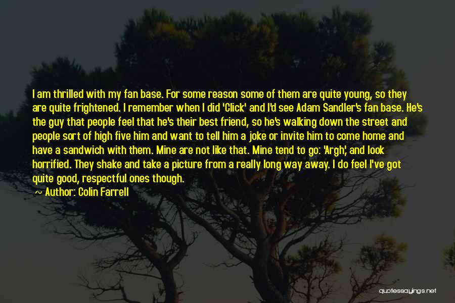 Best Young Ones Quotes By Colin Farrell