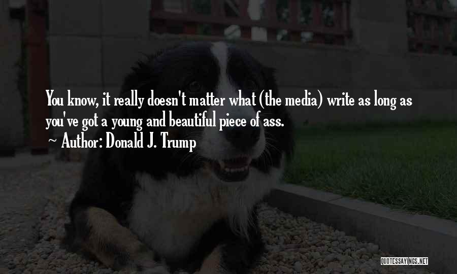 Best Young Ones Quotes By Donald J. Trump