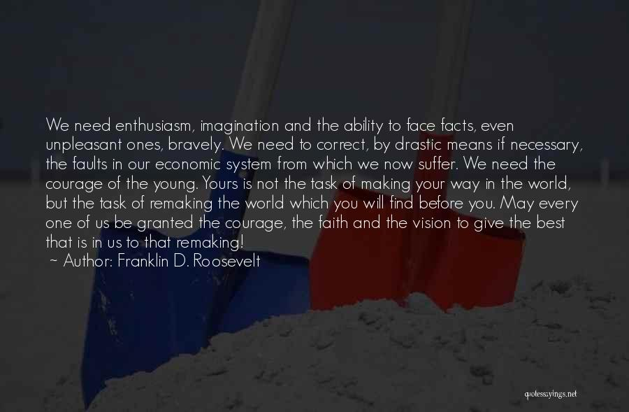 Best Young Ones Quotes By Franklin D. Roosevelt