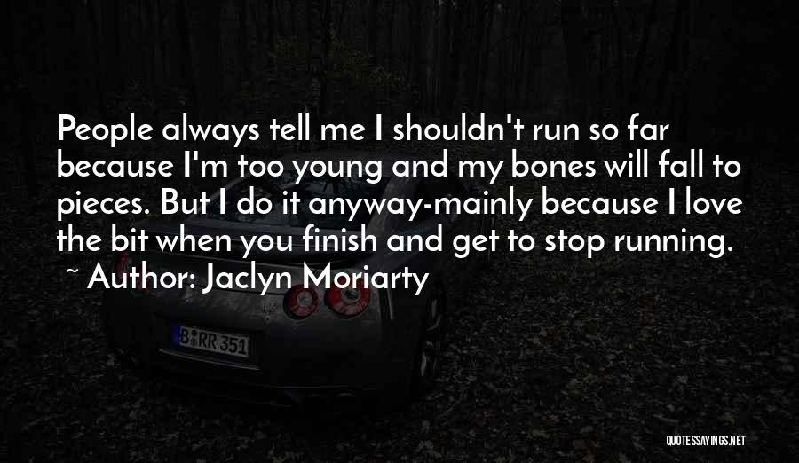 Best Young Ones Quotes By Jaclyn Moriarty
