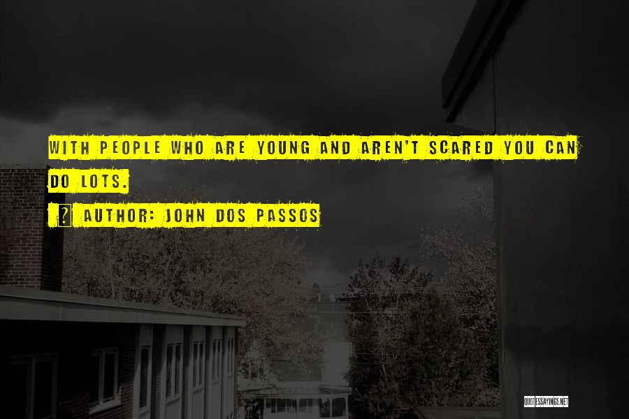 Best Young Ones Quotes By John Dos Passos
