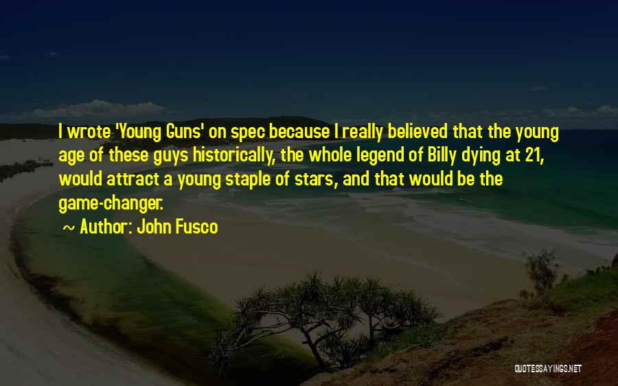 Best Young Ones Quotes By John Fusco