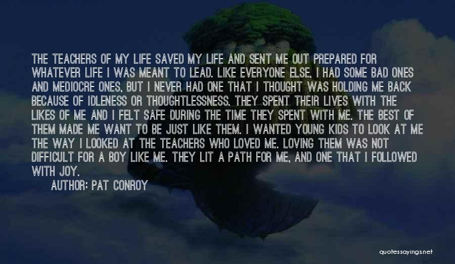 Best Young Ones Quotes By Pat Conroy