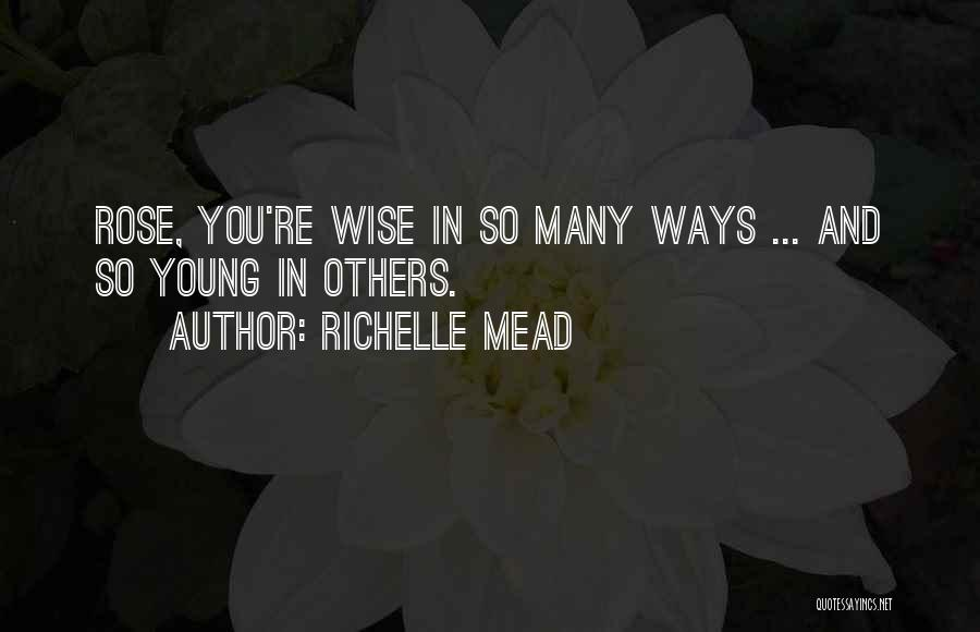 Best Young Ones Quotes By Richelle Mead