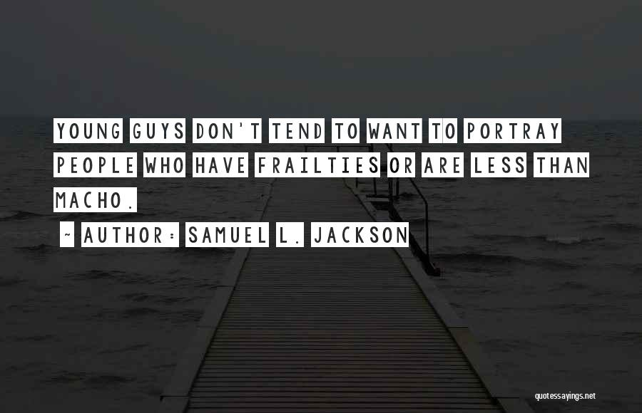 Best Young Ones Quotes By Samuel L. Jackson