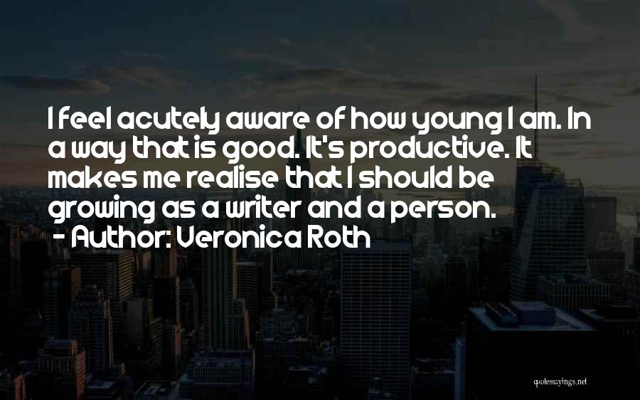 Best Young Ones Quotes By Veronica Roth