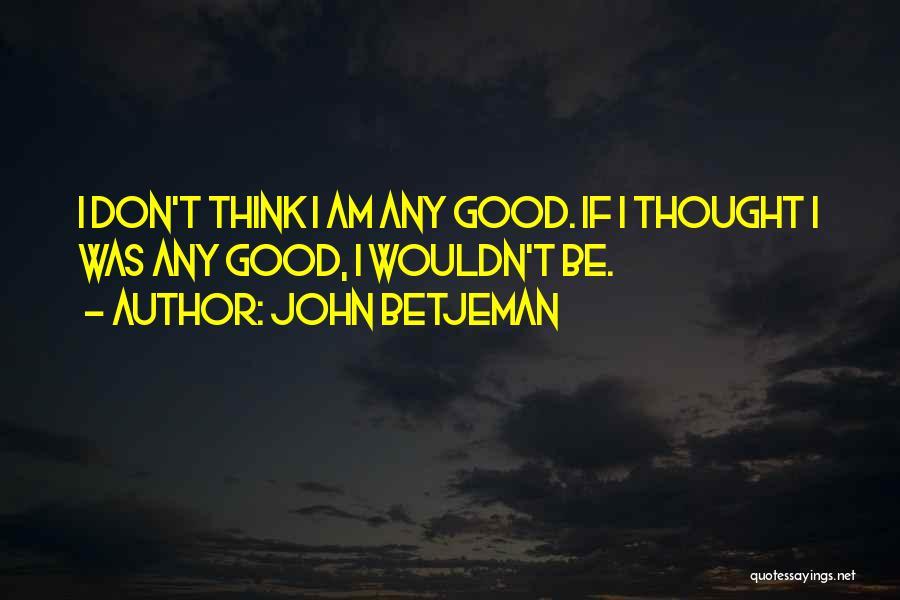 Betjeman Quotes By John Betjeman