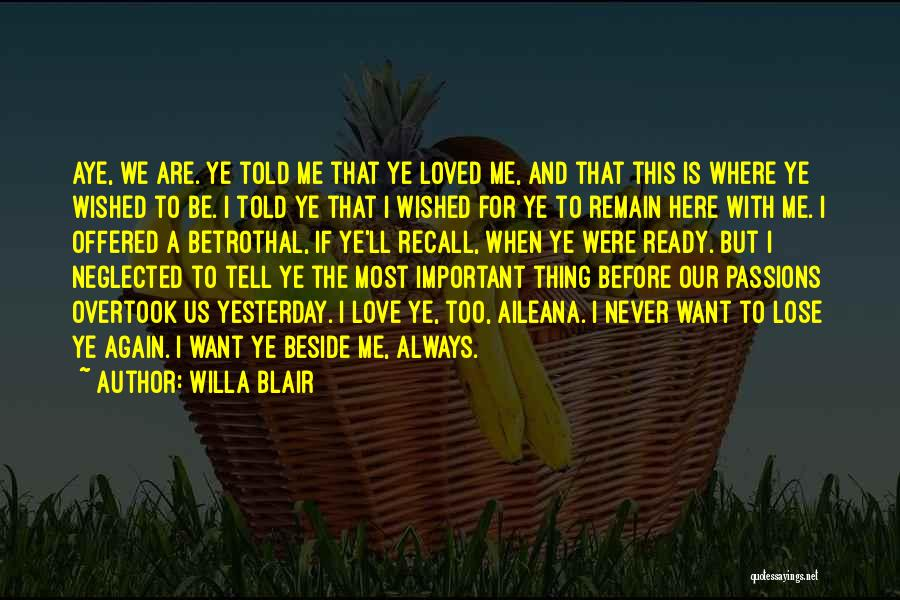 Betrothal Love Quotes By Willa Blair