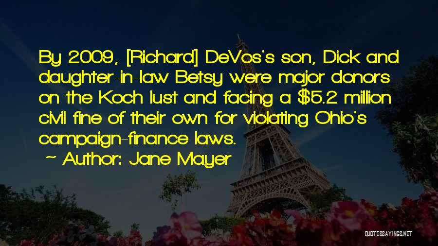 Betsy Devos Quotes By Jane Mayer