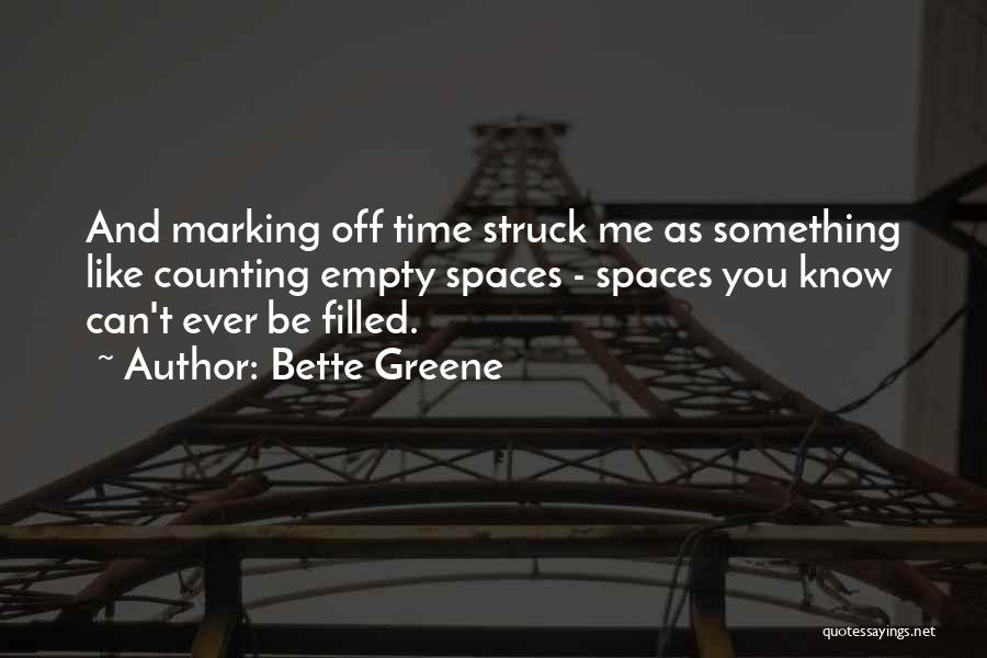 Bette Greene Quotes 1454342