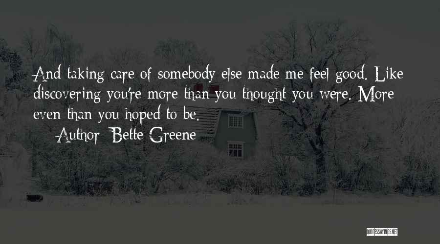 Bette Greene Quotes 1516010