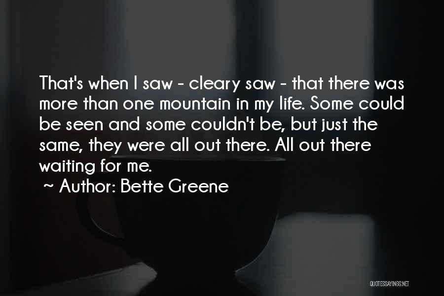 Bette Greene Quotes 1657696