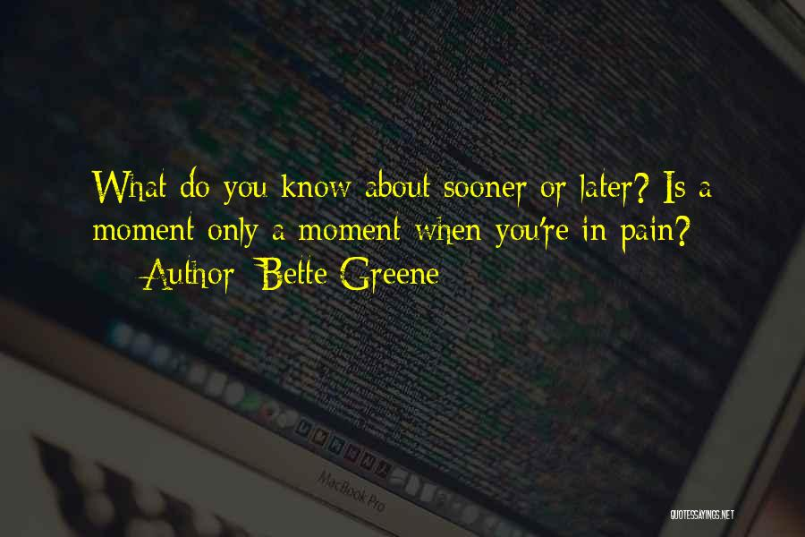 Bette Greene Quotes 206805