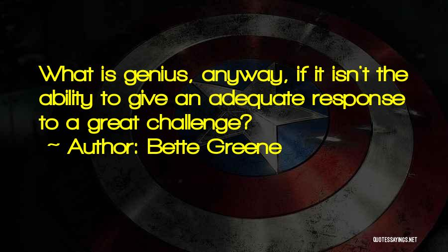 Bette Greene Quotes 426061
