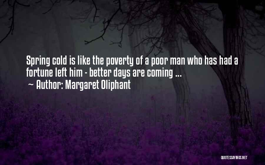 Better Days Coming Quotes By Margaret Oliphant