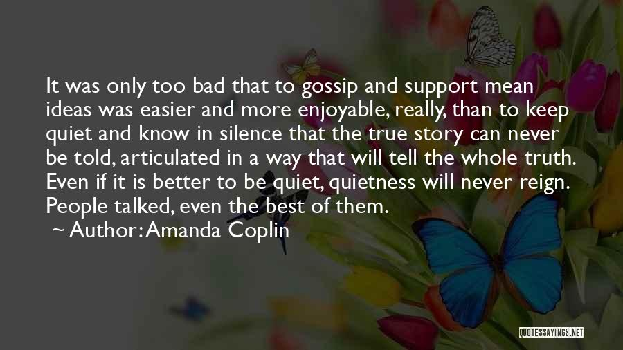 Better Keep Quiet Quotes By Amanda Coplin