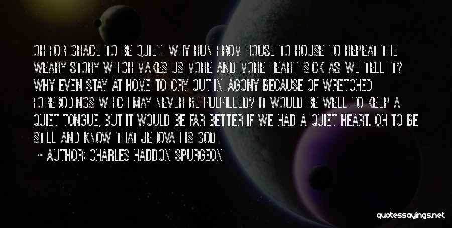 Better Keep Quiet Quotes By Charles Haddon Spurgeon