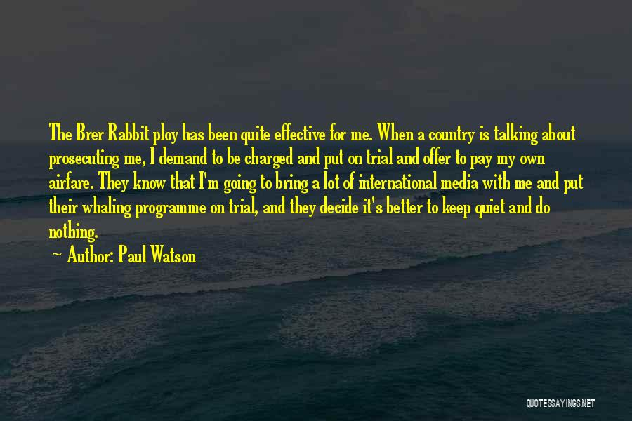 Better Keep Quiet Quotes By Paul Watson