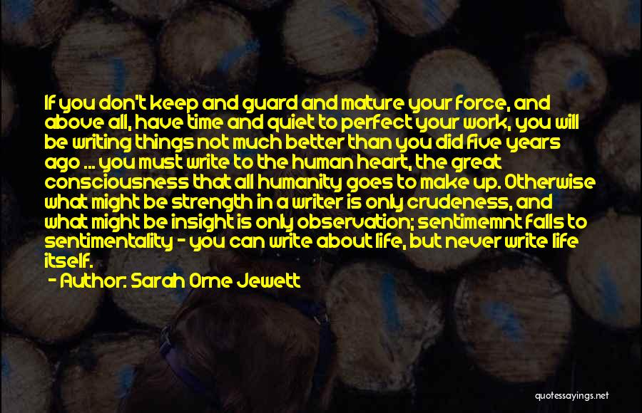 Better Keep Quiet Quotes By Sarah Orne Jewett