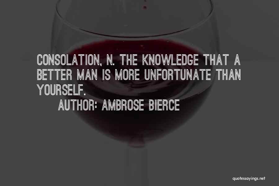 Better Man Quotes By Ambrose Bierce