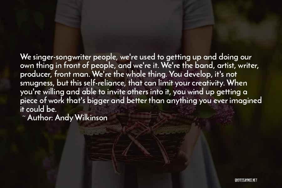 Better Man Quotes By Andy Wilkinson