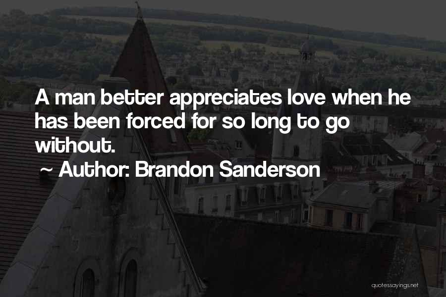 Better Man Quotes By Brandon Sanderson