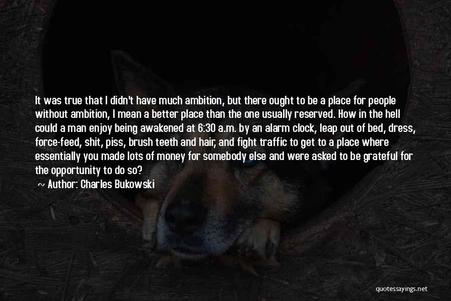 Better Man Quotes By Charles Bukowski