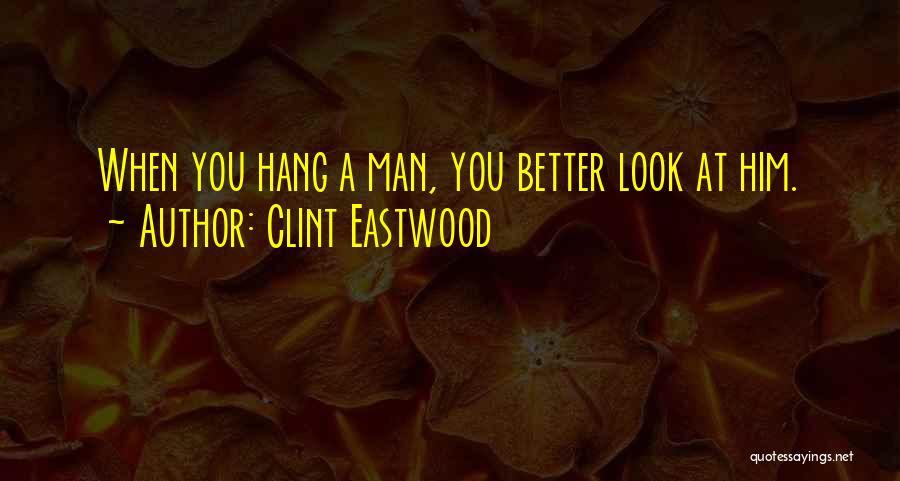 Better Man Quotes By Clint Eastwood