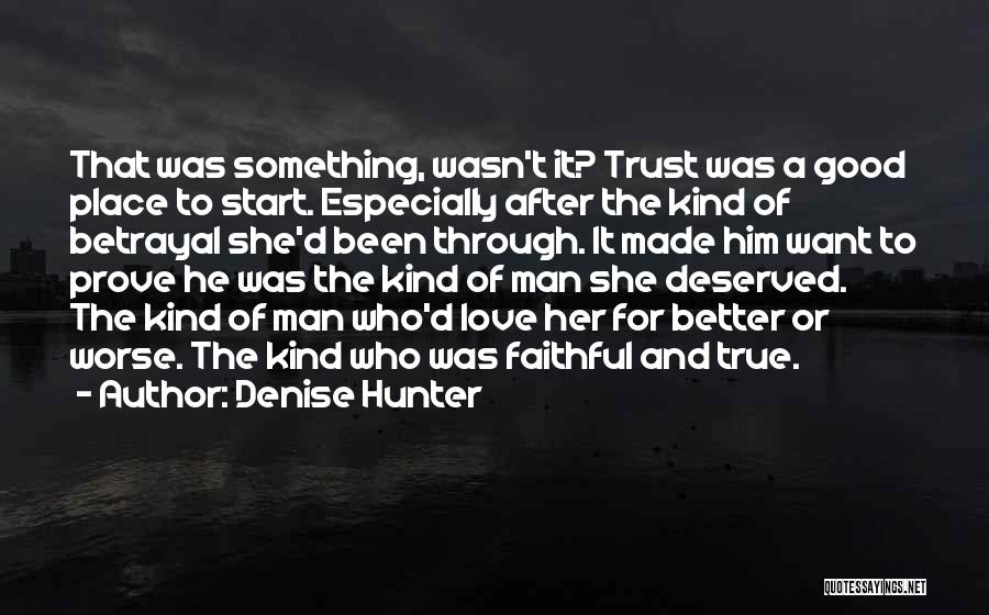 Better Man Quotes By Denise Hunter