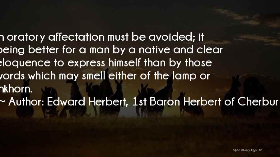 Better Man Quotes By Edward Herbert, 1st Baron Herbert Of Cherbury