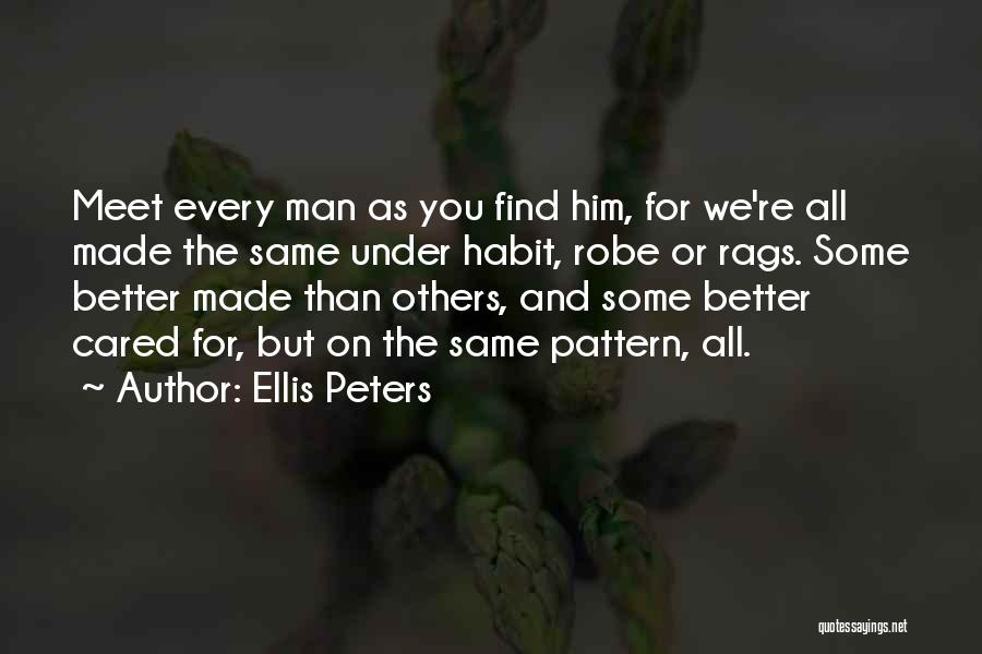 Better Man Quotes By Ellis Peters